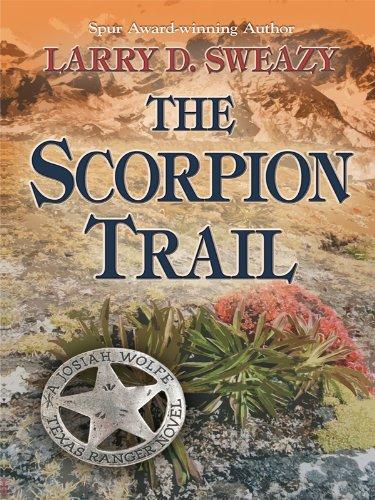 9781410430304: The Scorpion Trail (Josiah Wolfe, Texas Ranger Novel)