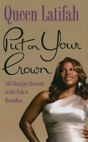 Put On Your Crown: Life-Changing Moments on the Path to Queendom (Thorndike African-American): ...