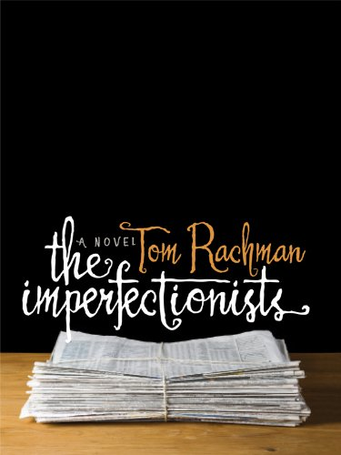 9781410430656: The Imperfectionists (Thorndike Reviewers' Choice)