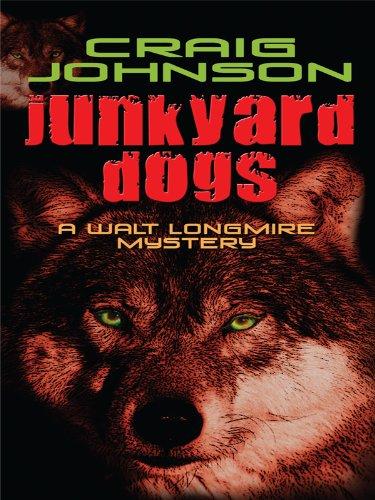 9781410430700: Junkyard Dogs (Walt Longmire Mystery)