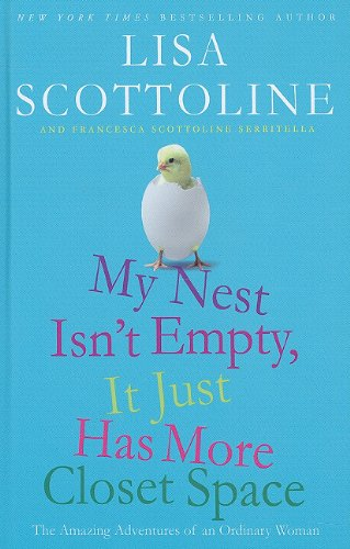 9781410430861: My Nest Isn't Empty, It Just Has More Closet Space: The Amazing Adventures of an Ordinary Woman (Thorndike Core)