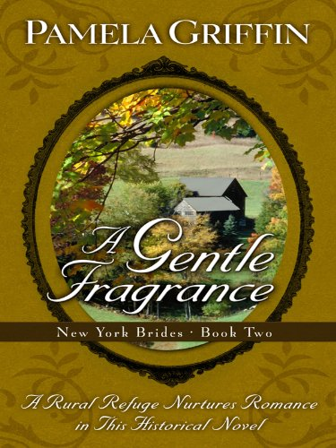 9781410431011: A Gentle Fragrance (New York Brides, Book 2)