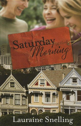 Saturday Morning (Thorndike Christian Fiction): Snelling, Lauraine