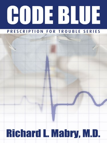 9781410431103: Code Blue: Medical Suspense with Heart (Prescription for Trouble)