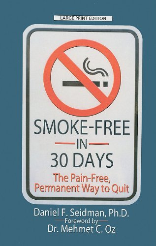 9781410431202: Smoke-Free in 30 Days: The Pain-Free, Permanent Way to Quit (Thorndike Large Print Health, Home and Learning)