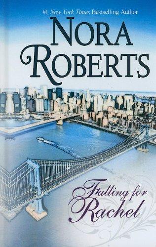 Falling for Rachel (Thorndike Romance): Nora Roberts