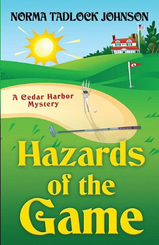 Hazards of the Game (Cedar Harbor Mystery): Norma Tadlock Johnson