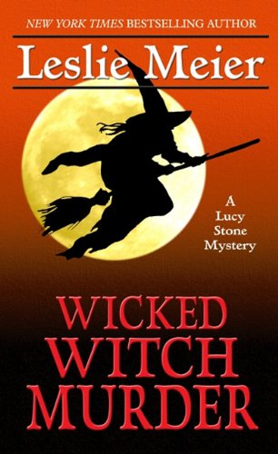 Wicked Witch Murder (A Lucy Stone Mystery: Thorndike Press Large Print Mystery) (9781410431608) by Leslie Meier