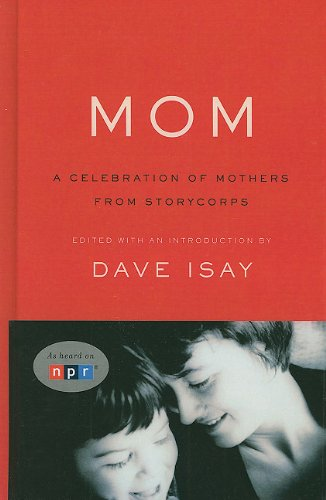 9781410432162: Mom: A Celebration of Mothers from Storycorps (Thorndike Press Large Print Nonfiction Series)