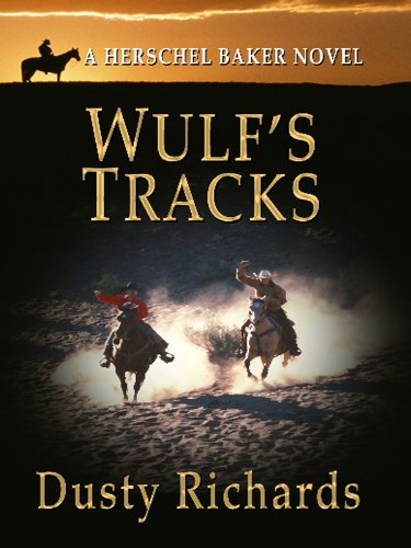 Wulf's Tracks (Thorndike Large Print Western) (9781410432223) by Dusty Richards