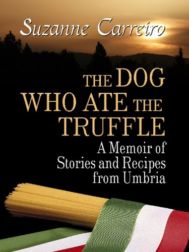 9781410432346: The Dog Who Ate the Truffle: A Memoir of Stories and Recipes from Umbria (Thorndike Press Large Print Biography Series)