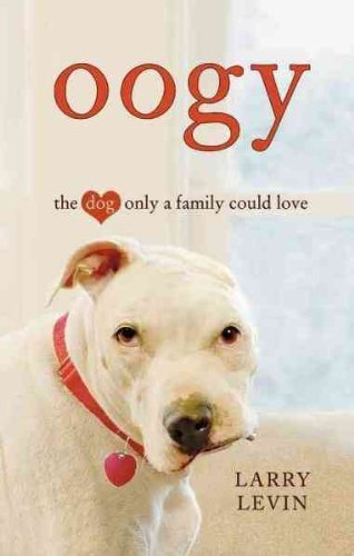 9781410432353: Oogy: The Dog Only a Family Could Love