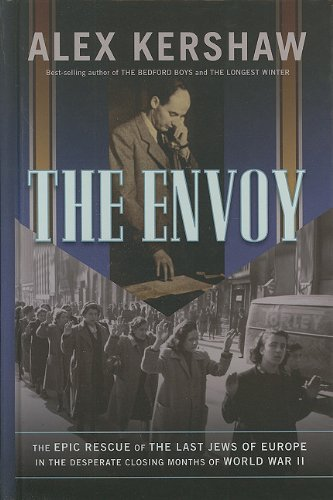 9781410432438: The Envoy: The Epic Rescue of the Last Jews of Europe in the Desperate Closing Months of World War II (Thorndike Nonfiction)