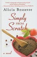 9781410432568: Simply From Scratch (Thorndike Press Large Print Core Series)