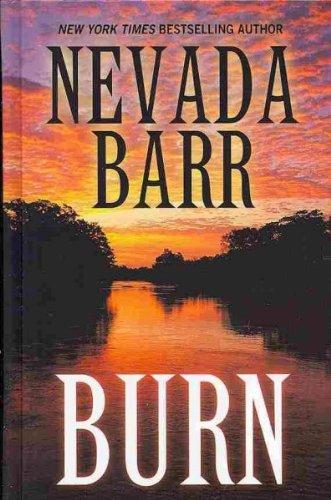 Burn (Thorndike Press Large Print Core Series): Nevada Barr