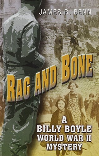 Rag And Bone (A Billy Boyle World War II Mystery): Benn, James R.