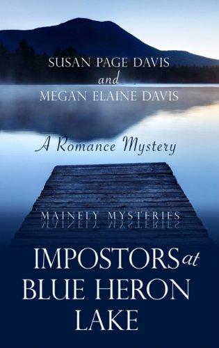 Impostors at Blue Heron Lake: A Romance: Davis, Susan Page,