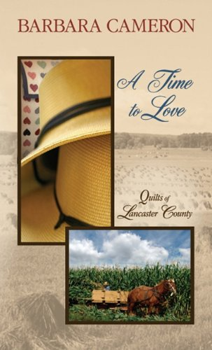 9781410433206: A Time to Love (Quilts of Lancaster County, Book 1)