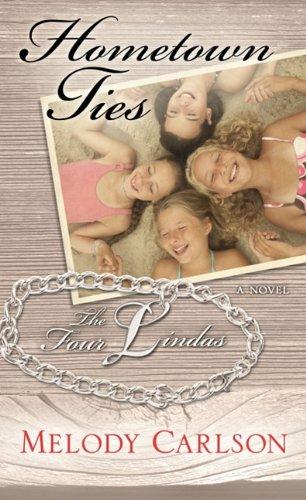 Hometown Ties (Four Lindas): Carlson, Melody