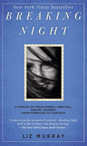 9781410433404: Breaking Night: A Memoir of Forgiveness, Survival, and My Journey from Homeless to Harvard