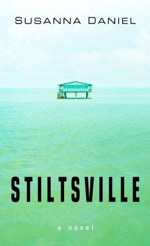 Stiltsville (Wheeler Hardcover): Daniel, Susanna