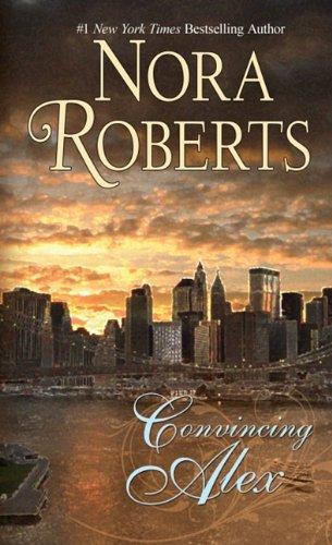 Convincing Alex (Thorndike Press Large Print Romance: Roberts, Nora