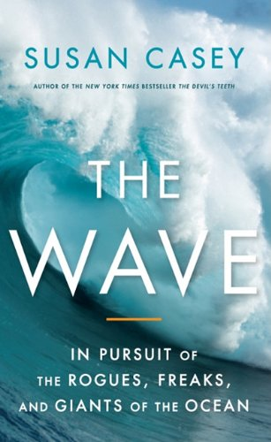 9781410434036: The Wave: In Pursuit of the Rogues, Freaks, and Giants of the Ocean (Thorndike Press Large Print Nonfiction Series)