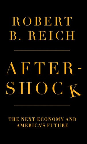 9781410434128: Aftershock: The Next Economy and America's Future (Thorndike Press Large Print Nonfiction)