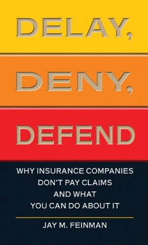 9781410434180: Delay, Deny, Defend: Why Insurance Companies Don't Pay Claims and What You Can Do About It (Thorndike Large Print Health, Home & Learning)