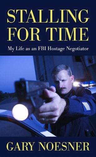 9781410434395: Stalling for Time: My Life as an FBI Hostage Negotiator (Thorndike Large Print Crime Scene)