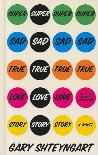 9781410434418: Super Sad True Love Story (Thorndike Press Large Print Reviewers' Choice)