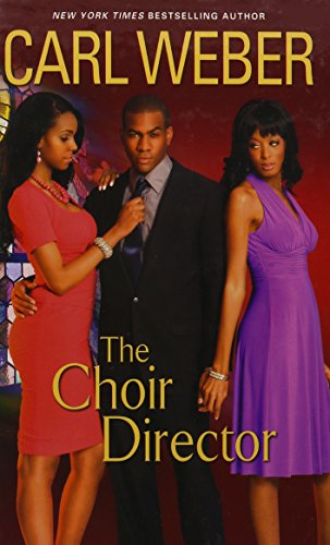 The Choir Director by Carl Weber (Thorndike Large Print African-American): Weber, Carl