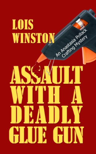 9781410434616: Assault with a Deadly Glue Gun (Anastasia Pollack Crafting Mystery Series)