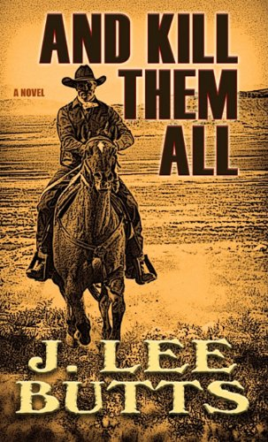 9781410434791: And Kill Them All (Taken from the Adventures of Texas Ranger Lucius Dodge)