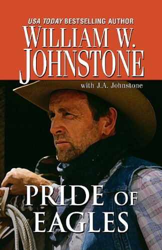 Pride Of Eagles (9781410434807) by William W. Johnstone; J.A. Johnstone