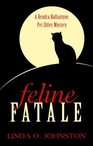 9781410434821: Feline Fatale (A Kendra Ballantyne, Pet Sitter Mystery)
