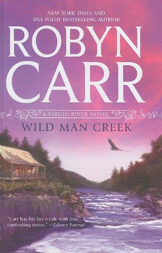 Wild Man Creek (A Virgin River Novel) (9781410435002) by Robyn Carr
