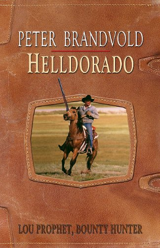 9781410435026: Helldorado (Lou Prophet, Bounty Hunter)