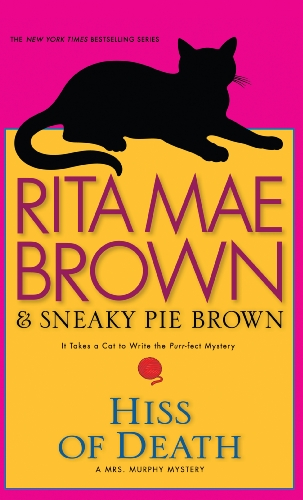 Hiss of Death (Mrs. Murphy Mysteries) (1410435156) by Rita Mae Brown; Sneaky Pie Brown