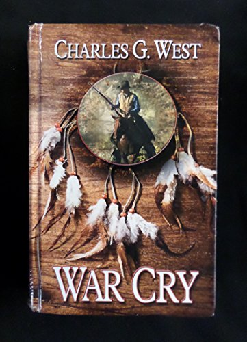 War Cry (Thorndike Large Print Western) (1410435504) by Charles G. West