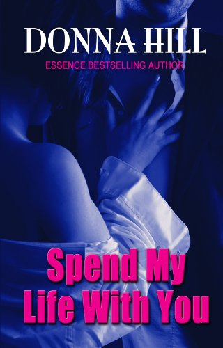 Spend My Life With You (Thorndike African-American) (1410435946) by Donna Hill