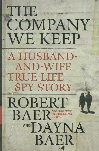 9781410436009: The Company We Keep: A Husband-and-Wife True-Life Spy Story