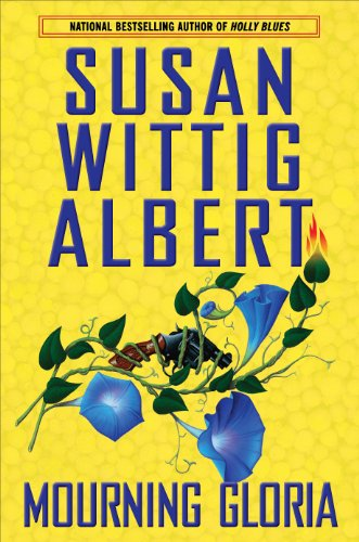 Mourning Gloria (China Bayles Mysteries) (1410436179) by Albert, Susan Wittig