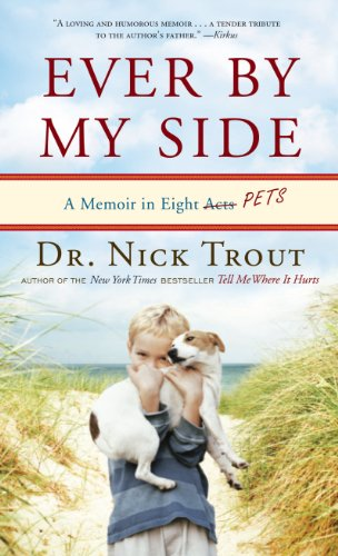 9781410436184: Ever By My Side: A Memoir of Family, Fatherhood, and the Pets with Me Through It All (Thorndike Press Large Print Biography)