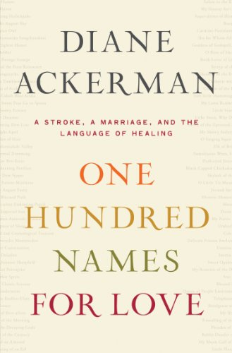 9781410436481: One Hundred Names for Love: A Stroke, A Marriage, and the Language of Healing (Thorndike Press Large Print Popular and Narrative Nonfiction Series)