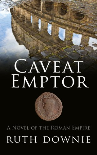 Caveat Emptor: A Novel of the Roman Empire (Novels of the Roman Empire)