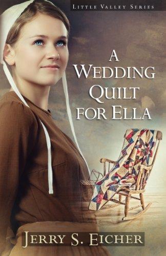 A Wedding Quilt for Ella (Little Valley): Jerry S. Eicher