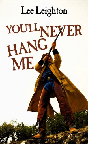 Youll Never Hang Me (Wheeler Large Print: Leighton, Lee
