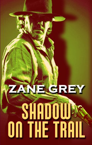 Shadow on the Trail (Thorndike Western I): Grey, Zane