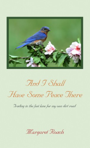 9781410437440: And I Shall Have Some Peace There: Trading in the Fast Lane for My Own Dirt Road (Thorndike Press Large Print Nonfiction)